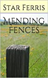 Front cover for the book Mending Fences by Star Ferris