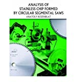 img - for Analysis of Stainless Chip Formed by Circular Segmental Saws (Paperback) - Common book / textbook / text book