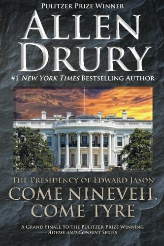 Come Nineveh, Come Tyre by Allen Drury