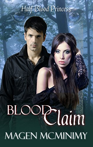 Blood Claim (Half-Blood Princess #1) (Half-Blood Princess series) by [McMinimy, Magen]