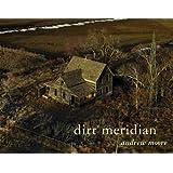 Andrew Moore: Dirt Meridian
