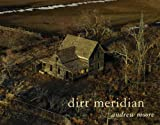 img - for Andrew Moore: Dirt Meridian book / textbook / text book