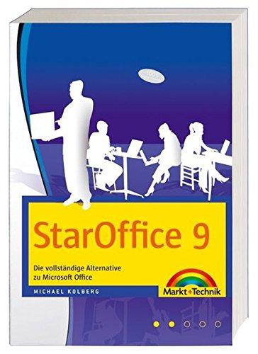 StarOffice 9: Die vollständige Alternative zu Microsoft Office (Sonstige Bücher M+T)