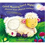 Good Morning, Good Night/Buenos Dias y Buenas Noches: A Touch-And-Feel Bedtime Book (Spanish Edition)