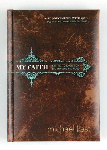My Faith: Getting to Know God, His Son, and His Word (Appointments with God) ebook