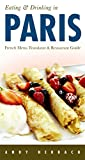 Eating & Drinking in Paris: French Menu Translator and Restaurant Guide 8th edition (Open Road Travel Guides)
