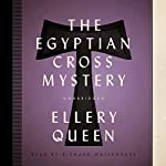 The Egyptian Cross Mystery: An Ellery Queen Mystery, Book 5 | Ellery Queen