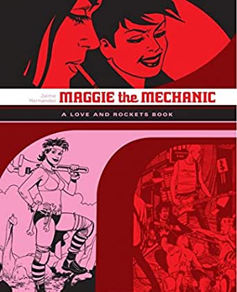 Maggie The Mechanic The Love Rockets Library Locas Book 1 Ebook Hernandez Jaime Hernandez Jaime Kindle Store