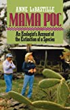 img - for Mama Poc: An Ecologist's Account of the Extinction of a Species book / textbook / text book