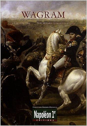 Bataille de Wagram | Naulet | Historyweb bataille de wagram La bataille de Wagram 51lwXh 2BssjL
