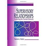 Supervisory Relationships: Exploring the Human Element