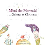 Mimi the Mermaid and Friends at Christmas