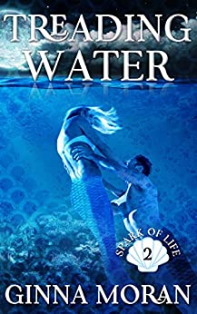 Treading Water (Spark of Life Book 2) by [Moran, Ginna]