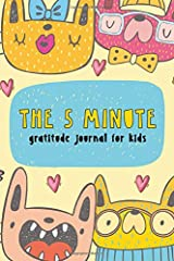 The 5 Minute Gratitude Journal for Kids: A daily journal to help kids celebrate the best part of their day with gratitude, kindness and love. Paperback