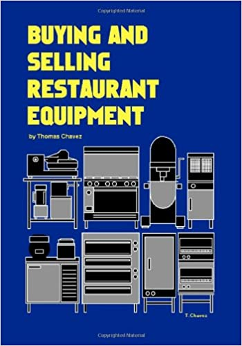Buying And Selling Restaurant Equipment Thomas Chavez Tom