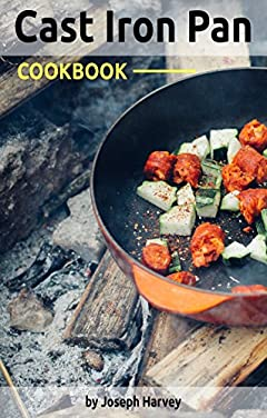 Cast Iron Pan Cookbook: 50 Delicious Recipes in the Cast-Iron Skillet for your Perfect One-Pan Meals