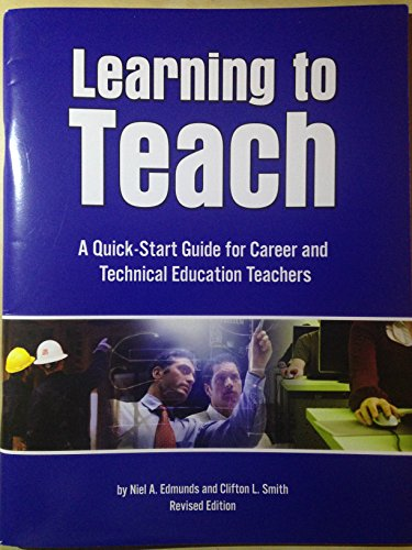 Learning to teach: A quick-start guide for career & technical education teachers
