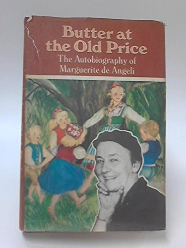 Butter at the Old Price: The Autobiography of Marguerite De Angeli.
