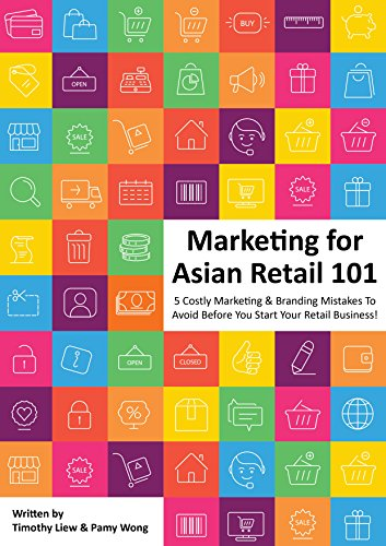 Marketing for Asian Retail 101: 5 Costly Marketing & Branding Mistakes To Avoid Before You Start Your Retail Business!