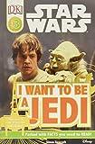 : DK Readers L3: Star Wars: I Want To Be A Jedi