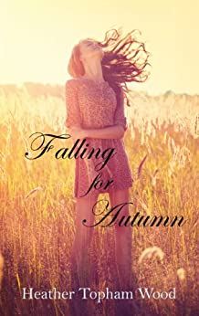 Falling for Autumn by [Wood, Heather Topham]