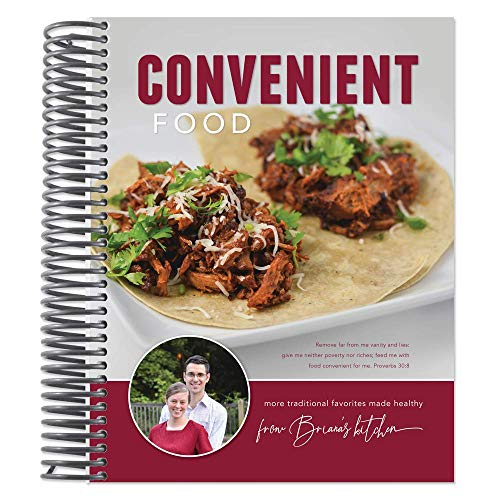 Convenient Food: More Traditional Favorites Made Healthy from Briana's -