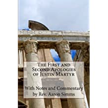 The First and Second Apologies of Justin Martyr by Rev. Aaron Simms (2016-07-16)