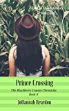 img - for Prince Crossing (The Blackberry County Chronicles Book 3) book / textbook / text book