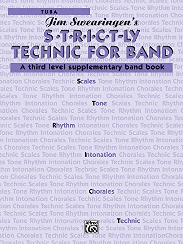 S*t*r*i*c*t-ly [Strictly] Technic for Band (A Third Level Supplementary Band Book): Tuba