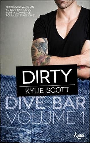 Dive Bar T1 : Dirty (2016) – Scott Kylie