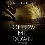 Follow Me Down | Gordon MacKinney