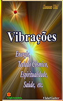 Vibrações: Energia, Teclado Cósmico, Espiritualidade, Saúde... por [Galter, Vidal]
