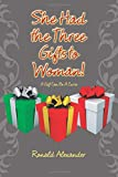 img - for She Had the Three Gifts to Woman! book / textbook / text book