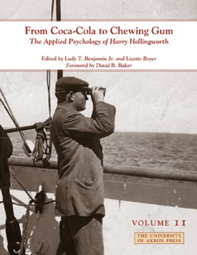 From Coca-Cola to Chewing Gum: The Applied Psychology of Harry Hollingworth (Volume II) (Center for the History of Psych
