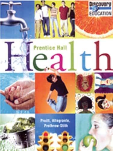 PRENTICE HALL HEALTH STUDENT EDITION C2010