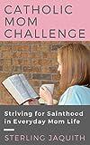 Free eBook - Catholic Mom Challenge