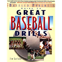 The Baffled Parent's Guide to Great Baseball Drills
