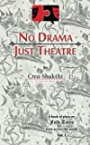 No Drama, Just Theatre: Book of Plays on Folk Tales from Across the World Vol. 1