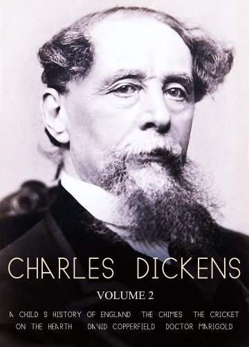 Works of Charles Dickens Volume 2: A Child's History of England, The Chimes, The Cricket On The Hearth., David Copperfield, Doctor Marigold