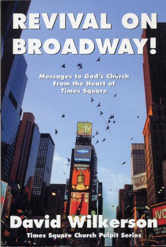 Revival on Broadway!: Messages to God's Church from the Heart of Times Square (Times Square Church Pulpit - Square Broadway