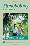 Ethnobotany : A Methods Manual, Martin, Gary J., 041248370X