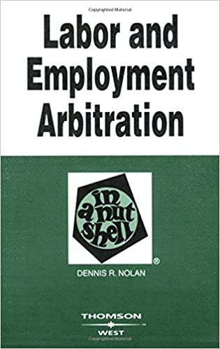 Book Labor and Employment Arbitration in a Nutshell (Nutshell Series)