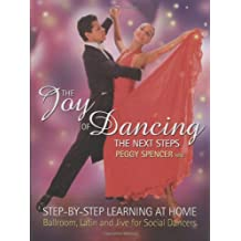 The Joy of Dancing: The Next Steps: Ballroom, Latin and Jive for Social Dancers of All Ages
