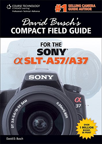 act Field Guide for the Sony Alpha SLT-A57/A37 (David Busch's Digital Photography Guides) ()