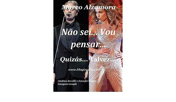 Não sei... Vou pensar... Quizás... Talvez... (Portuguese Edition)