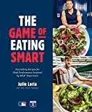 The Game of Eating Smart: Nourishing Recipes for