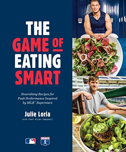 (The Game of Eating Smart: Nourishing Recipes for Peak Performance Inspired by MLB Superstars)