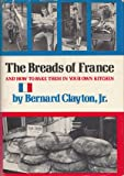 The Breads of France, Clayton, Bernard, Jr., 0672520710