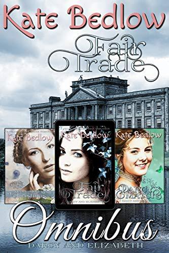 Darcy and Elizabeth: Fair Trade Omnibus: The Pride and Prejudice Variation Series In One Collection (Pride And Prejudice In Pride And Prejudice)