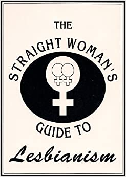 The Straight Woman's Guide To Lesbianism por Mikaya Heart Gratis